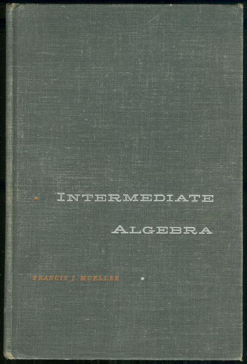 INTERMEDIATE ALGEBRA, Mueller, Francis