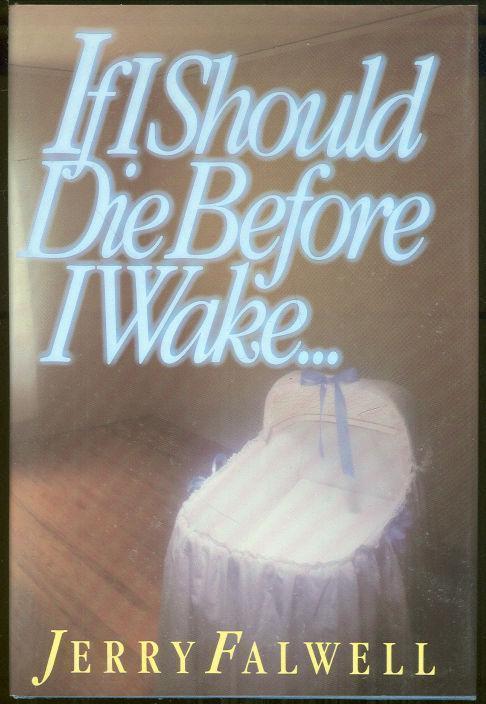 IF I SHOULD DIE BEFORE I WAKE, Falwell, Jerry
