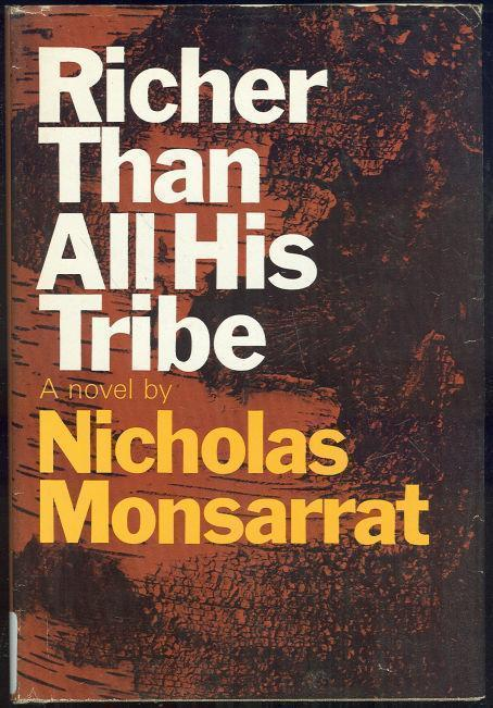 RICHER THAN ALL HIS TRIBE, Monsarrat, Nicholas