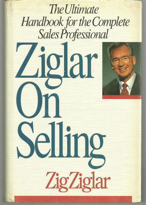 ZIGLAR ON SELLING The Ultimate Handbook for the Complete Sales Professional, Ziglar, Zig