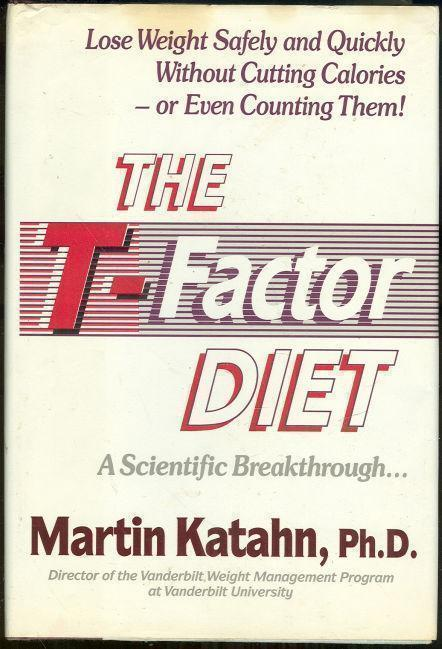 T-FACTOR DIET A Scientific Breakthrough, Katahn, Martin