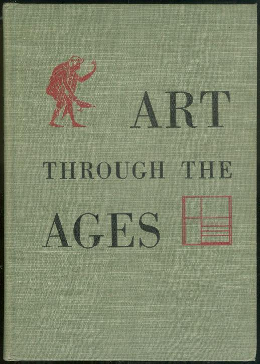 ART THROUGH THE AGES An Introduction to its History and Significance, Gardner, Helen