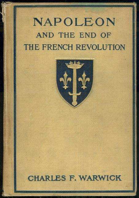 NAPOLEON AND THE END OF THE FRENCH REVOLUTION, Warwick, Charles