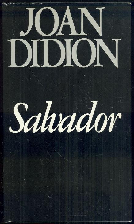SALVADOR, Didion, Joan