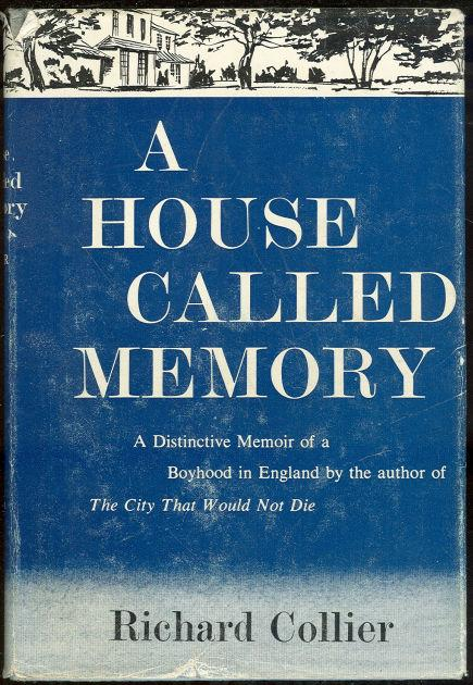 Image for HOUSE CALLED MEMORY A Distinctive Memoir of a Boyhood in England