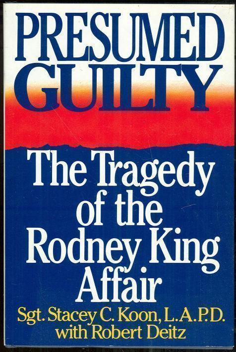 Image for PRESUMED GUILTY The Tragedy of the Rodney King Affair