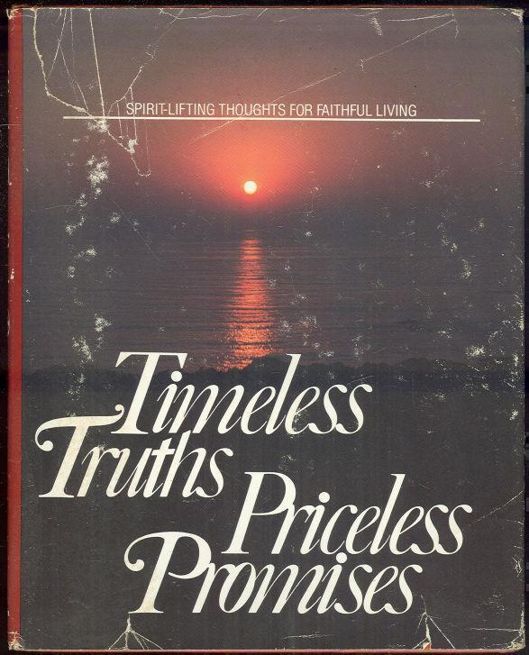 TIMELESS TRUTHS, PRICELESS PROMISES Spirit Lifting Thoughts for Faithful Living, Smith, Linda Gramatky editor