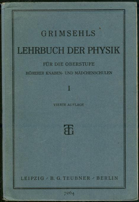 GRIMSEHLS LEHRBUCH DER PHYSIK FÜR DIE OBERSTUFE Von Gymnasien, Realgymnasien Und Hoheren Madchenbildungsanstalten, Albrecht, Dr. B.