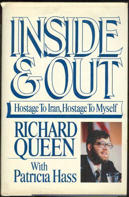 INSIDE AND OUT Hostage to Iran, Hostage to Myself, Queen, Richard