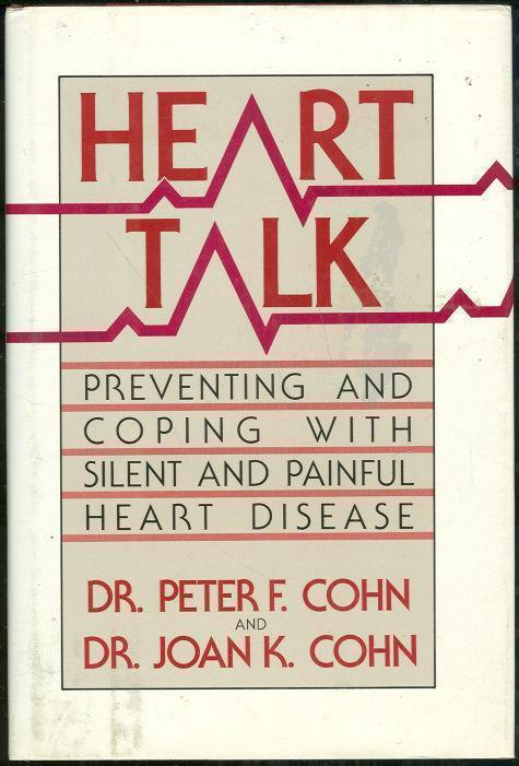 HEART TALK Preventing and Coping with Silent and Painful Heart Disease, Cohn, Dr. Peter