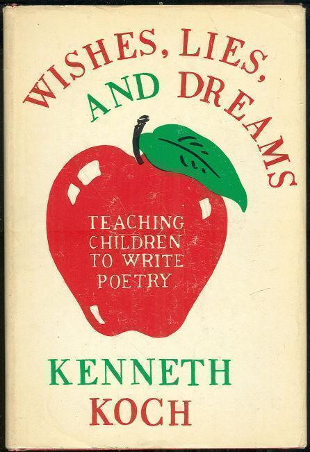 Image for WISHES, LIES, AND DREAMS Teaching Children to Write Poetry