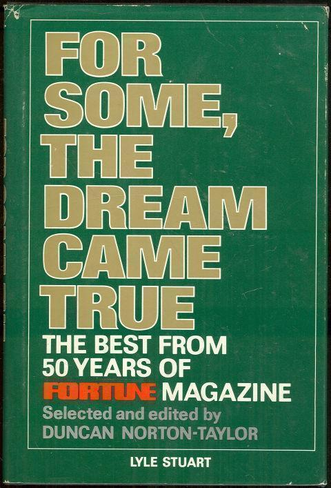 FOR SOME, THE DREAM CAME TRUE The Best from 50 Years of Fortune Magazine, Norton-Taylor, Duncan editor