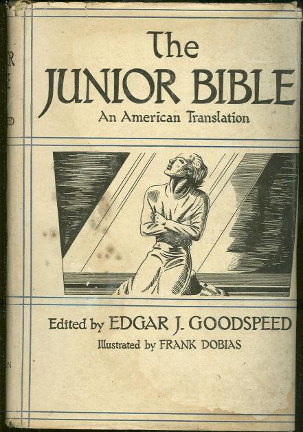 JUNIOR BIBLE An American Translation, Goodspeed, Edgar editor