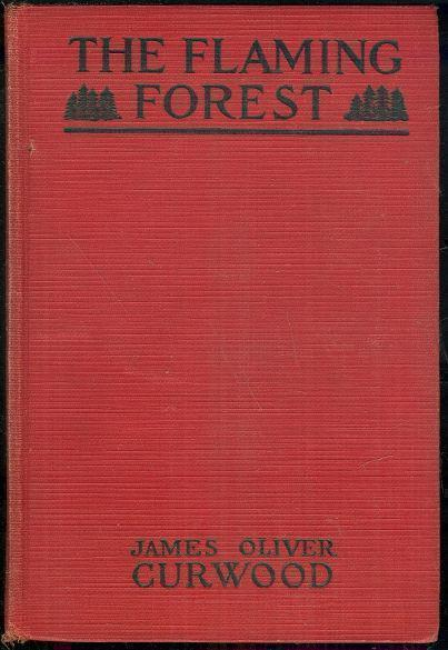 FLAMING FOREST, Curwood, James Oliver