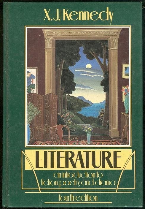 LITERATURE An Introduction to Fiction, Poetry and Drama, Kennedy, X. J. editor