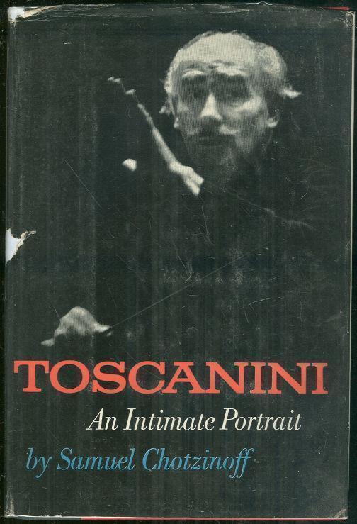 TOSCANINI An Intimate Portrait, Chotzinoff, Samuel