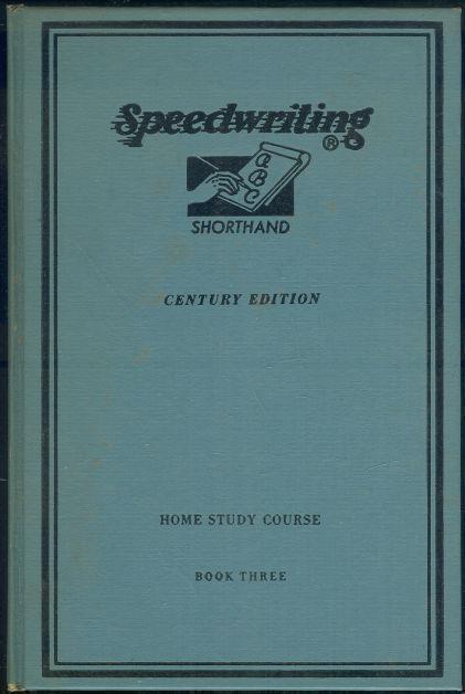 SPEEDWRITING SHORTHAND BOOK THREE Century Edition, Sheff, Alexander