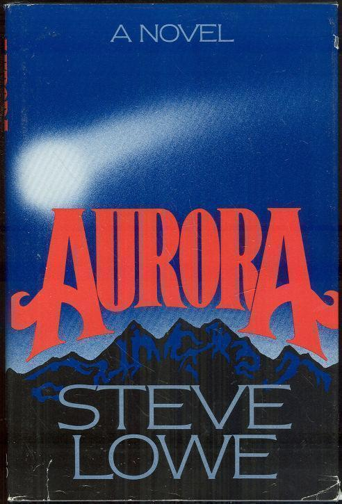 AURORA, Lowe, Steve