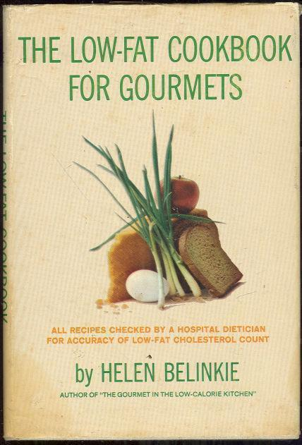 LOW-FAT COOKBOOK FOR GOURMETS, Belinkie, Helen