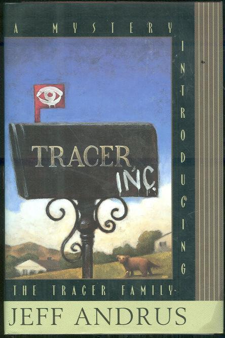 TRACER, INC A Mystery Introducing the Tracer Family, Andrus, Jeff