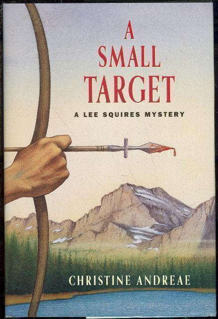 SMALL TARGET A Lee Squires Mystery, Andreae, Christine