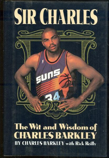 SIR CHARLES The Wit and Wisdom of Charles Barkley, Barkley, Charles