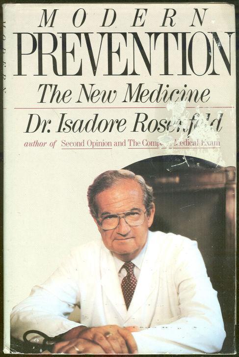 MODERN PREVENTION The New Medicine, Rosenfeld, Isadore