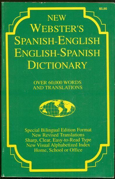 NEW WEBSTER'S SPANISH-ENGLISH ENGLISH-SPANISH DICTIONARY, Webster