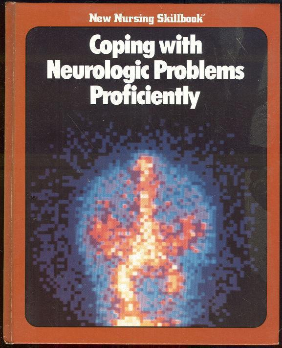 COPING WITH NEUROLOGIC PROBLEMS PROFICIENTLY, Robinson, Jean editor