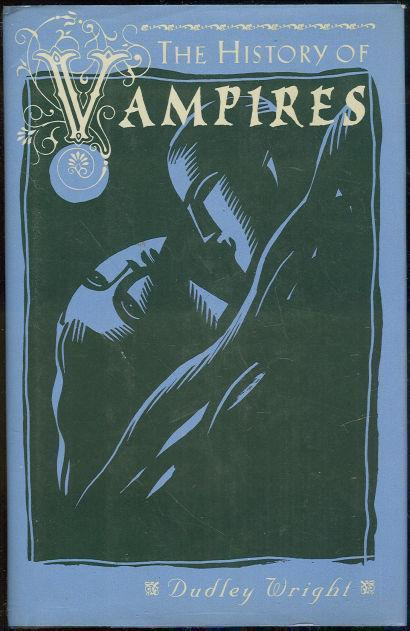 HISTORY OF VAMPIRES, Wright, Dudley