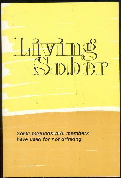 Image for LIVING SOBER Some Methods A. A. Members Have Used for Not Drinking