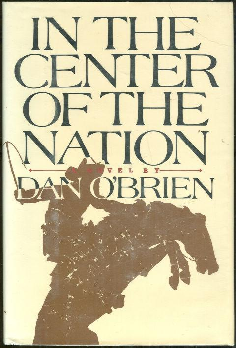 IN THE CENTER OF THE NATION A Novel, O'Brien, Dan