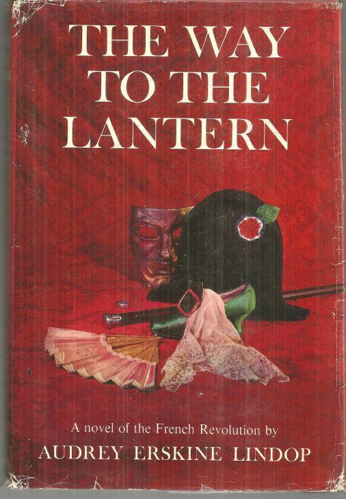 WAY TO THE LANTERN A Novel of the French Revolution, Lindop, Audrey