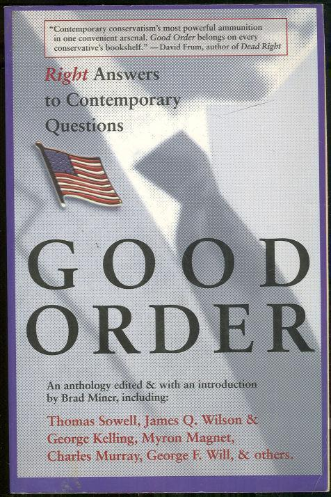 GOOD ORDER Right Answers to Contemporary Questions, Miner, Bruce editor