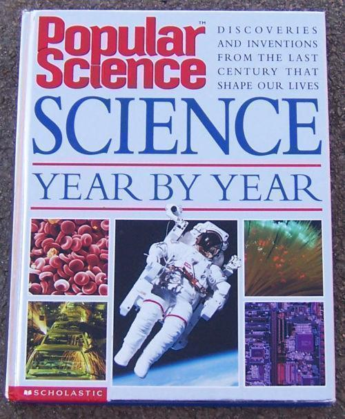 POPULAR SCIENCE YEAR BY YEAR And Inventions from the 20th Century That Shape Our Lives Today, Dimwiddle, Robert editor