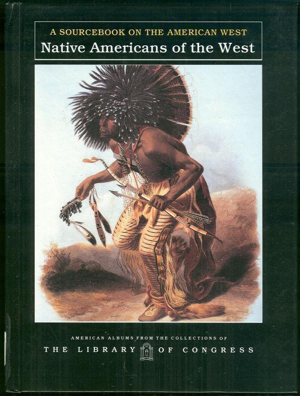 NATIVE AMERICANS OF THE WEST A Sourcebook on the American West, Smith, Carter editor