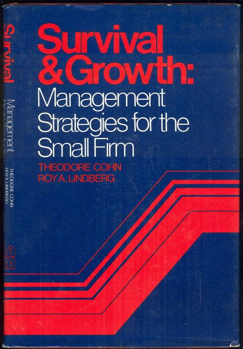 SURVIVAL AND GROWTH Management Strategies for the Small Firm, Cohn, Theodore