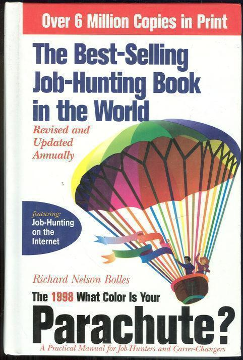 1998 WHAT COLOR IS YOUR PARACHUTE A Practical Manual for Job-Hunters and Career-Changers, Bolles, Richard Nelson