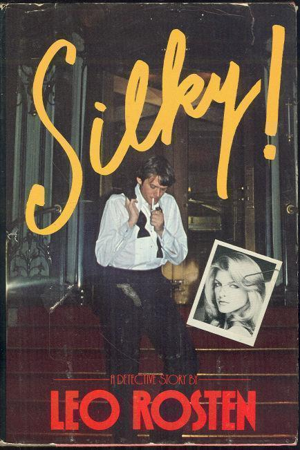 SILKY!  A Detective Story, Rosten, Leo