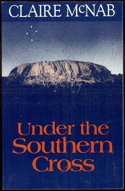 UNDER THE SOUTHERN CROSS, McNab, Claire