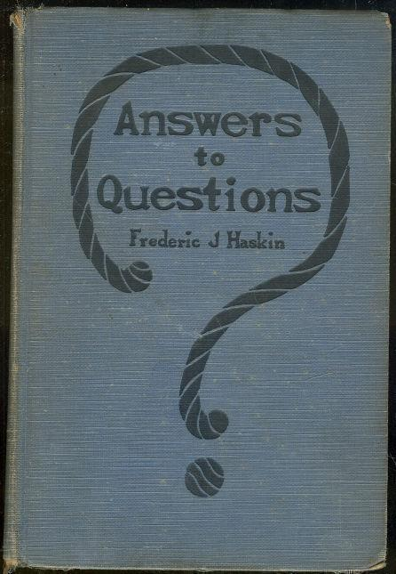 ANSWERS TO QUESTIONS, Haskin, Frederic J.