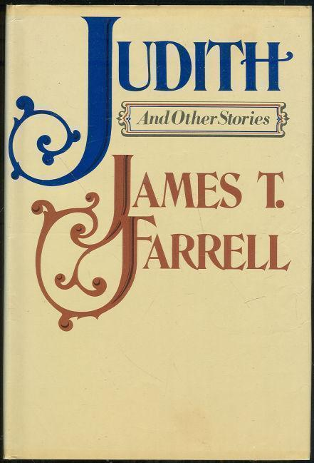 JUDITH AND OTHER STORIES, Farrell, James T.