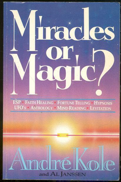 MIRACLES OR MAGIC, Kole, Andre