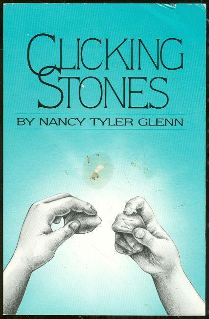 CLICKING STONES, Glenn, Nancy Tyler
