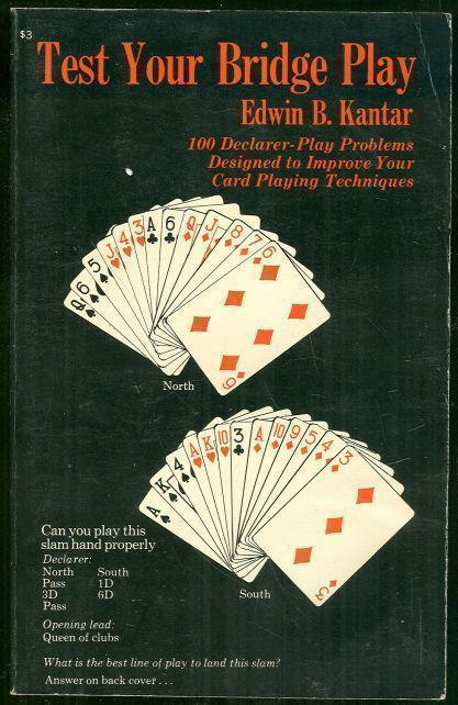 TEST YOUR BRIDGE PLAY 100 Declarer-Play Problems Designed to Improve Your Card Playing Techniques, Kantar, Edwin