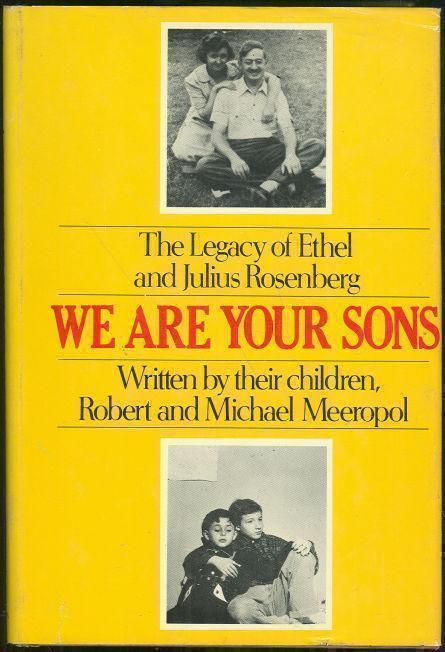 Image for WE ARE YOUR SONS The Legacy of Ethel and Julius Rosenberg