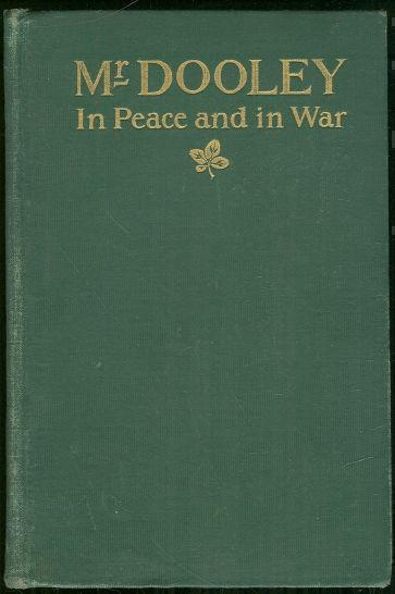 MR. DOOLEY IN PEACE AND WAR, Dunne, F. P.