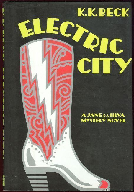 ELECTRIC CITY A Jane Da Silva Mystery Novel, Beck, K. K.