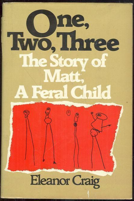 Image for ONE, TWO, THREE The Story of Matt, a Feral Child