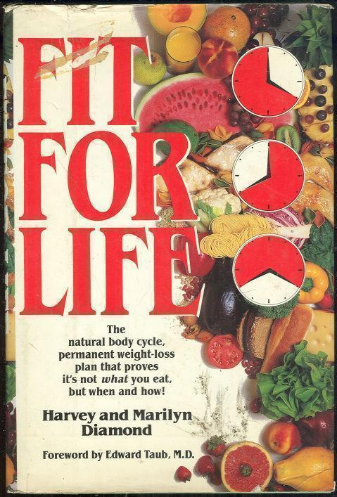 FIT FOR LIFE The Natural Body Cycle, Permanent Weight Loss Plan That Proves it's Not What You Eat but when and How., Diamond, Harvey and Marilyn